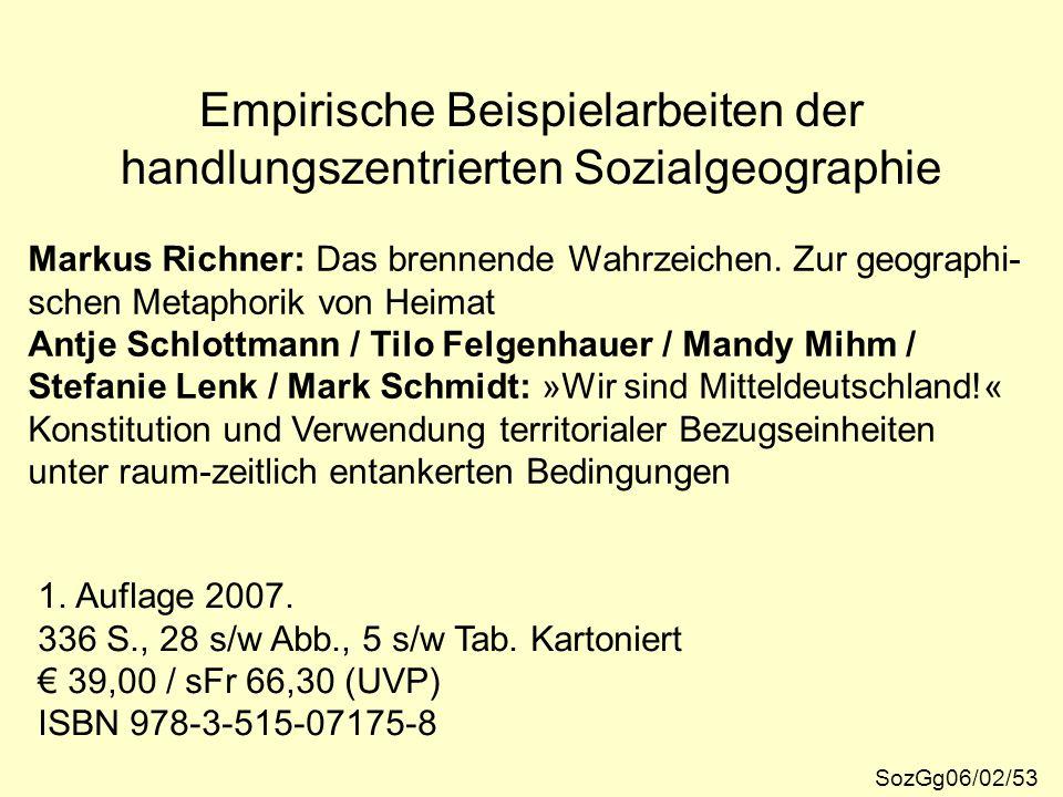 Empirische Beispielarbeiten der handlungszentrierten Sozialgeographie SozGg06/02/53 Markus Richner: Das brennende Wahrzeichen. Zur geographi- schen Me