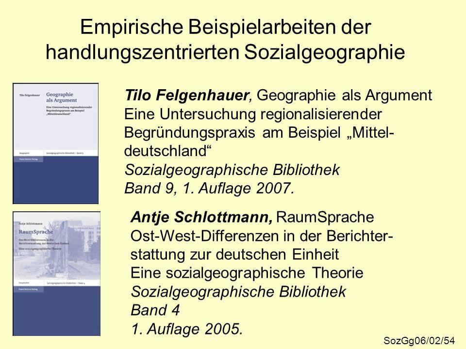 SozGg06/02/54 Empirische Beispielarbeiten der handlungszentrierten Sozialgeographie Tilo Felgenhauer, Geographie als Argument Eine Untersuchung region