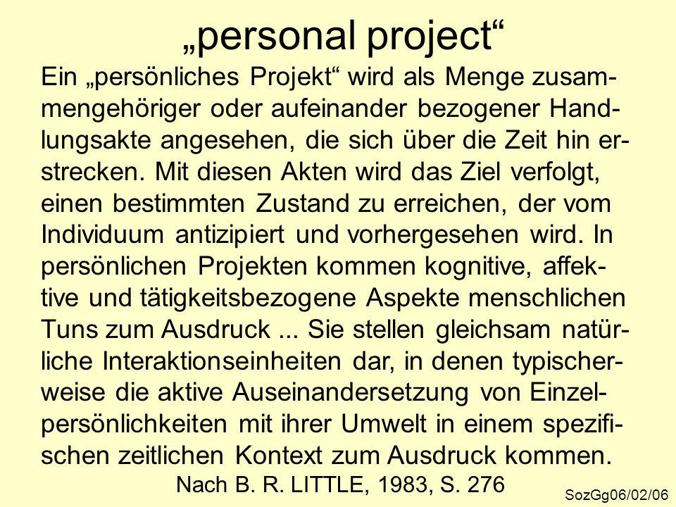 """""""personal project"""" SozGg06/02/06 Ein """"persönliches Projekt"""" wird als Menge zusam- mengehöriger oder aufeinander bezogener Hand- lungsakte angesehen, d"""