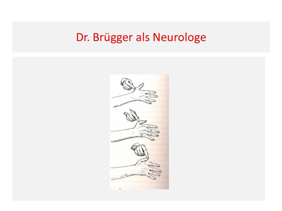 Dr. Brügger als Neurologe
