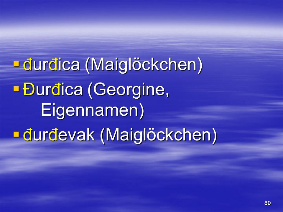 80  đurđica (Maiglöckchen)  Đurđica (Georgine, Eigennamen)  đurđevak (Maiglöckchen)