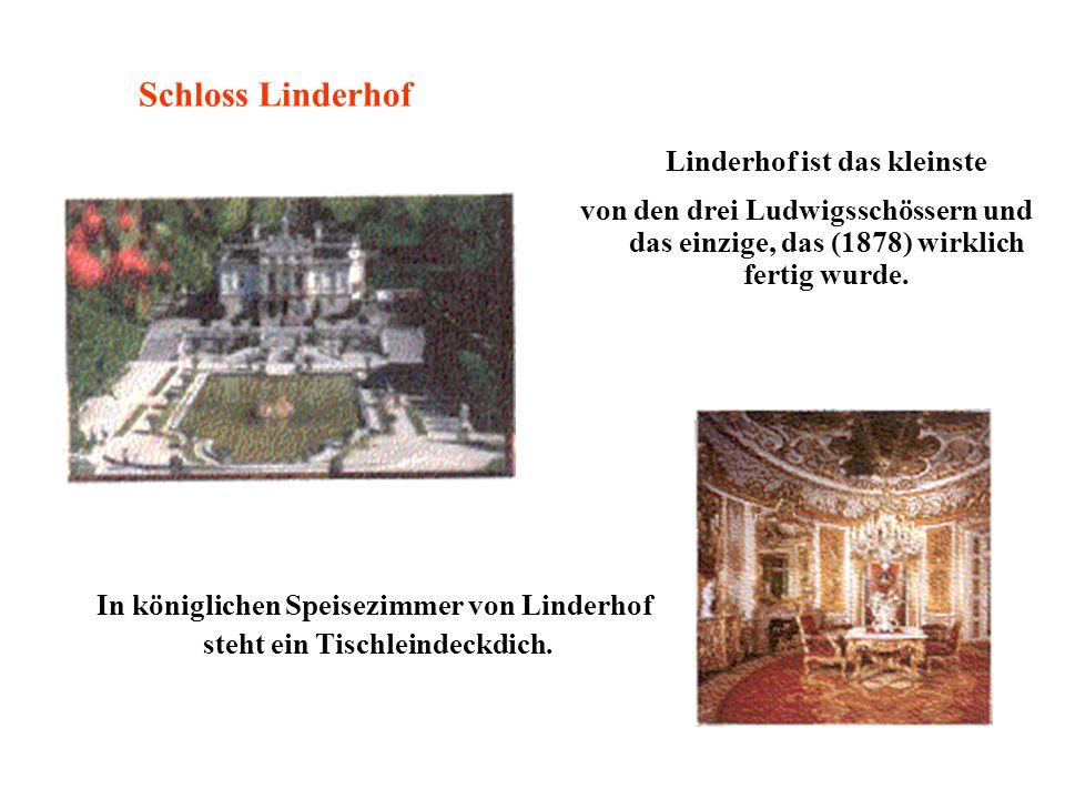 Linderhof ist das kleinste von den drei Ludwigsschössern und das einzige, das (1878) wirklich fertig wurde.