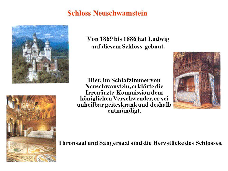 Von 1869 bis 1886 hat Ludwig auf diesem Schloss gebaut.