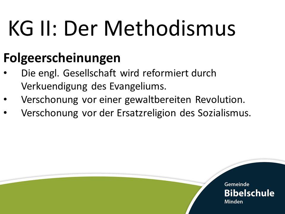 KG II: Der Methodismus Folgeerscheinungen Die engl.