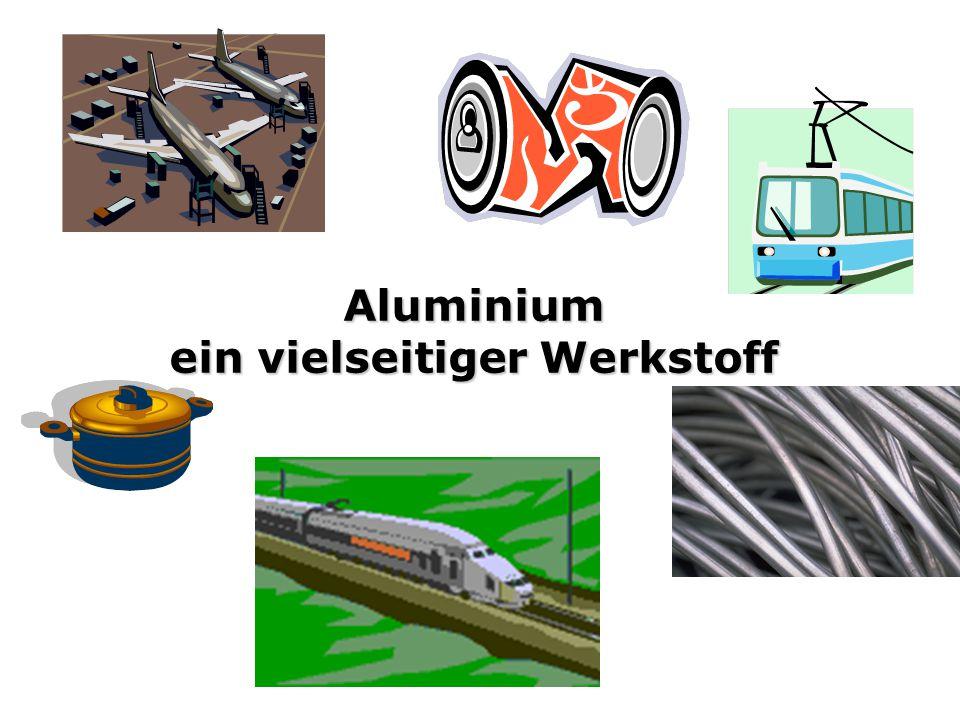Verarbeitung Aluminium ist gut umform und bearbeitbar.