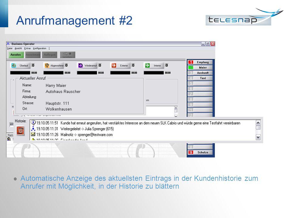 Anrufmanagement #2 Automatische Anzeige des aktuellsten Eintrags in der Kundenhistorie zum Anrufer mit Möglichkeit, in der Historie zu blättern