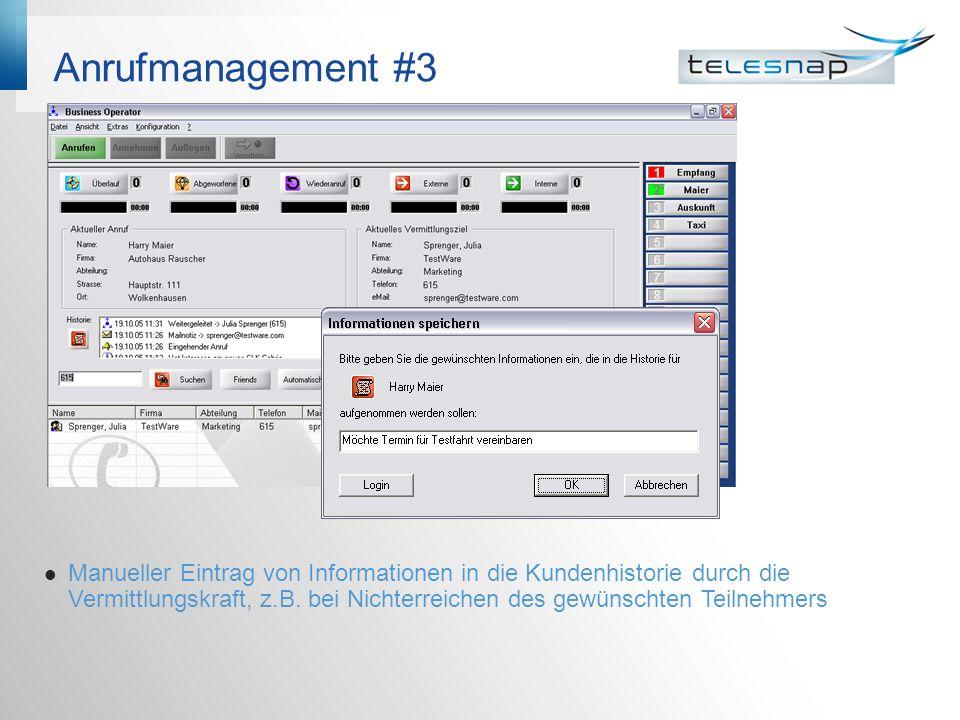 Anrufmanagement #3 Manueller Eintrag von Informationen in die Kundenhistorie durch die Vermittlungskraft, z.B.