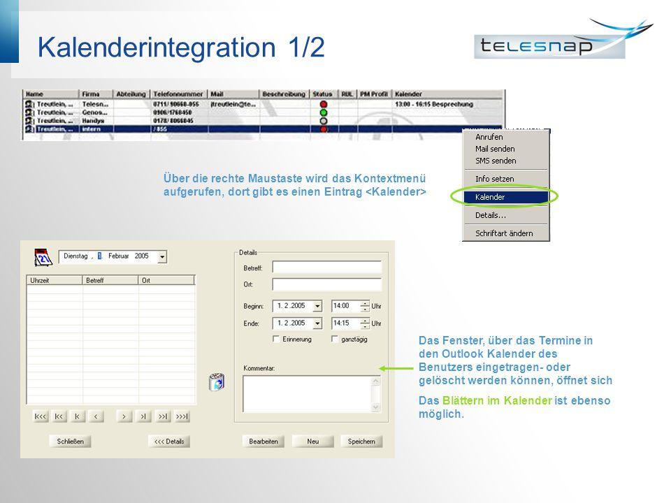 Kalenderintegration 2/2 Der Zugriff auf Kalender ist für folgende Systeme möglich MS Exchange 2000/2003 Lotus Notes ab 6.5 Novell Groupwise ab 7.0 SP1