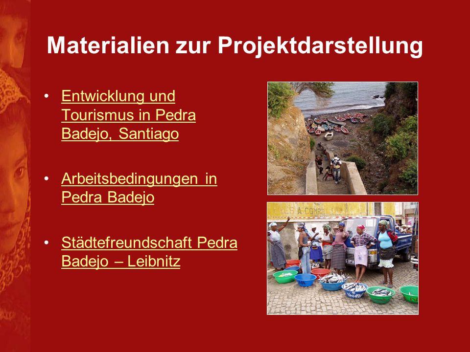 Materialien zur Projektdarstellung Entwicklung und Tourismus in Pedra Badejo, SantiagoEntwicklung und Tourismus in Pedra Badejo, Santiago Arbeitsbedin