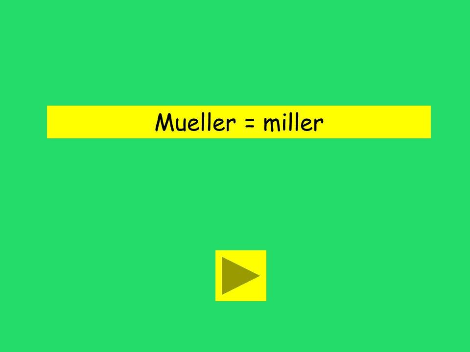 Mueller = miller