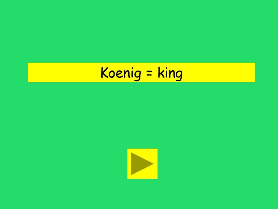 Koenig = king