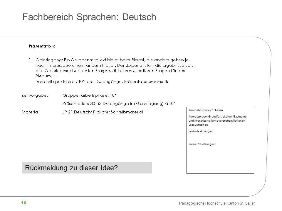 10 Pädagogische Hochschule Kanton St.Gallen Kompetenzbereich: Lesen Kompetenzen: Grundfertigkeiten/Sachtexte und literarische Texte verstehen/Reflexio