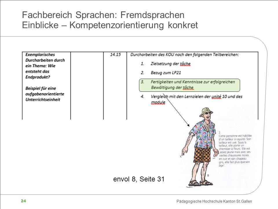 24 Pädagogische Hochschule Kanton St.Gallen Fachbereich Sprachen: Fremdsprachen Einblicke – Kompetenzorientierung konkret envol 8, Seite 31