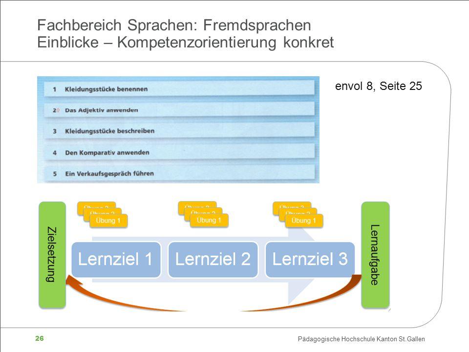 26 Pädagogische Hochschule Kanton St.Gallen Fachbereich Sprachen: Fremdsprachen Einblicke – Kompetenzorientierung konkret envol 8, Seite 25