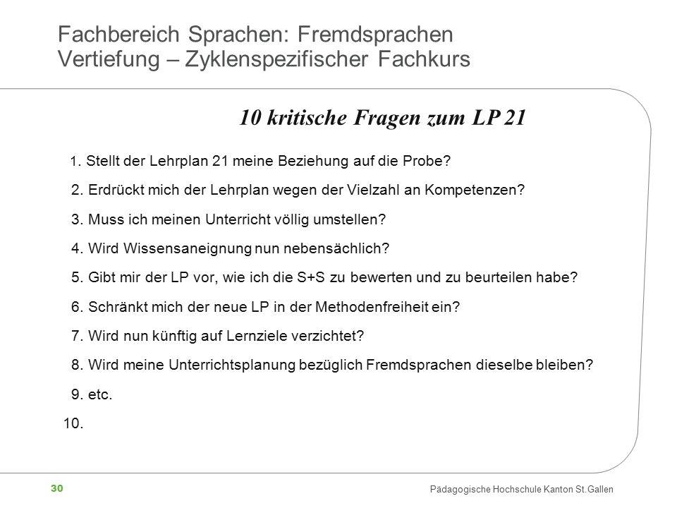 30 Pädagogische Hochschule Kanton St.Gallen Fachbereich Sprachen: Fremdsprachen Vertiefung – Zyklenspezifischer Fachkurs 1. Stellt der Lehrplan 21 mei