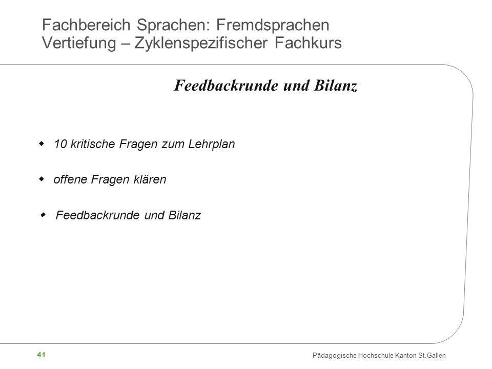 41 Pädagogische Hochschule Kanton St.Gallen Fachbereich Sprachen: Fremdsprachen Vertiefung – Zyklenspezifischer Fachkurs  10 kritische Fragen zum Leh