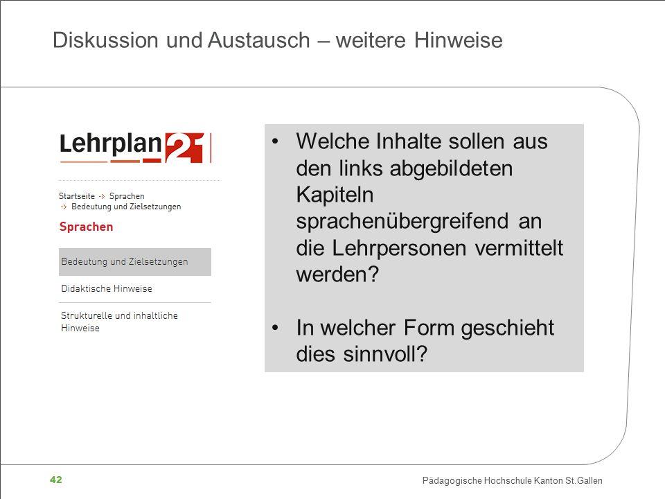 42 Pädagogische Hochschule Kanton St.Gallen Diskussion und Austausch – weitere Hinweise Welche Inhalte sollen aus den links abgebildeten Kapiteln spra