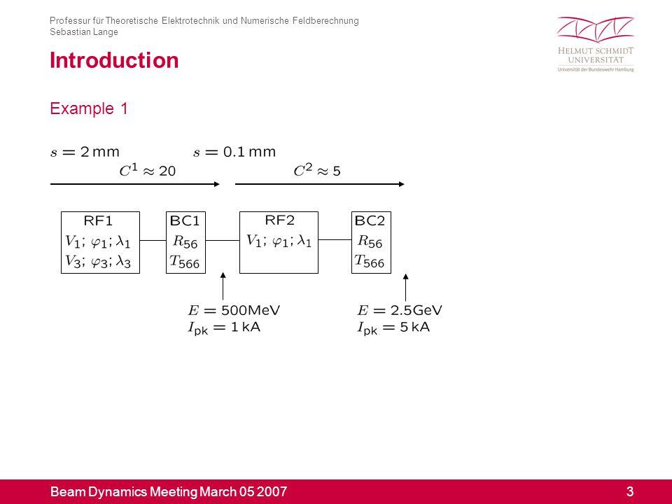 Beam Dynamics Meeting March 05 2007 4 Professur für Theoretische Elektrotechnik und Numerische Feldberechnung Sebastian Lange Introduction Example 2