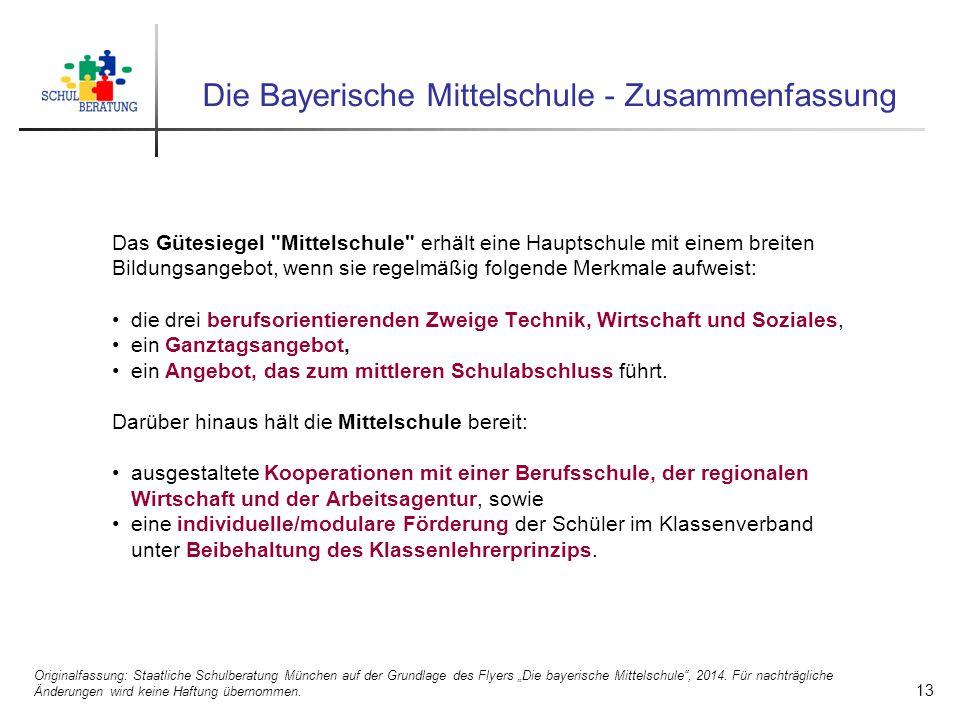 """Die Bayerische Mittelschule - Zusammenfassung Originalfassung: Staatliche Schulberatung München auf der Grundlage des Flyers """"Die bayerische Mittelschule , 2014."""