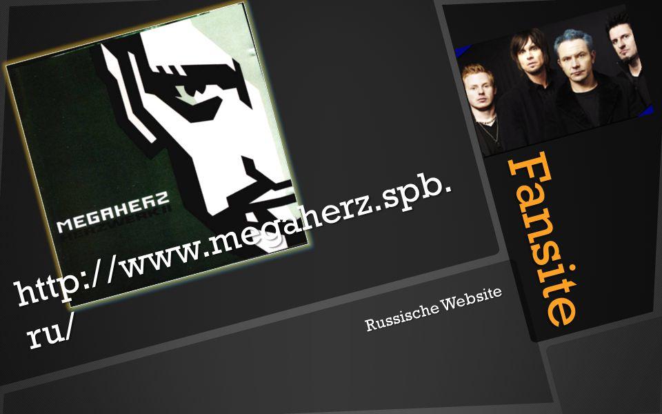Fansite Fansite http://www.megaherz.spb. ru/ Russische Website