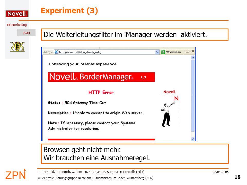 © Zentrale Planungsgruppe Netze am Kultusministerium Baden-Württemberg (ZPN) Musterlösung 02.04.2005 18 H. Bechtold, E. Dietrich, G. Ehmann, K.Gutjahr