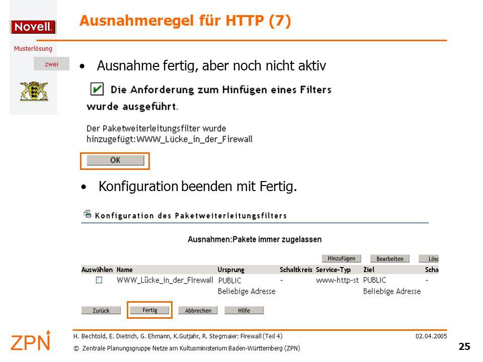© Zentrale Planungsgruppe Netze am Kultusministerium Baden-Württemberg (ZPN) Musterlösung 02.04.2005 25 H. Bechtold, E. Dietrich, G. Ehmann, K.Gutjahr