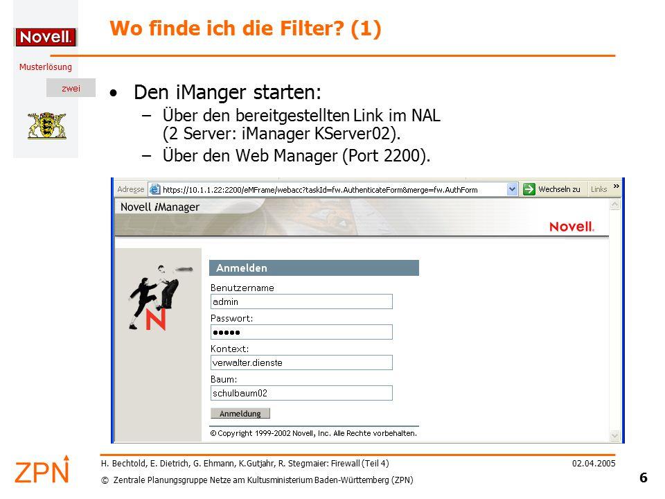 © Zentrale Planungsgruppe Netze am Kultusministerium Baden-Württemberg (ZPN) Musterlösung 02.04.2005 6 H. Bechtold, E. Dietrich, G. Ehmann, K.Gutjahr,