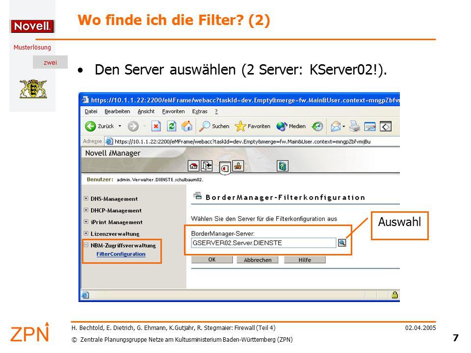 © Zentrale Planungsgruppe Netze am Kultusministerium Baden-Württemberg (ZPN) Musterlösung 02.04.2005 7 H. Bechtold, E. Dietrich, G. Ehmann, K.Gutjahr,