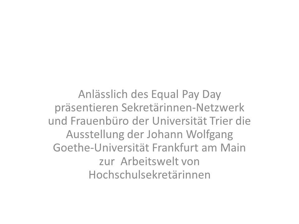Anlässlich des Equal Pay Day präsentieren Sekretärinnen-Netzwerk und Frauenbüro der Universität Trier die Ausstellung der Johann Wolfgang Goethe-Universität Frankfurt am Main zur Arbeitswelt von Hochschulsekretärinnen