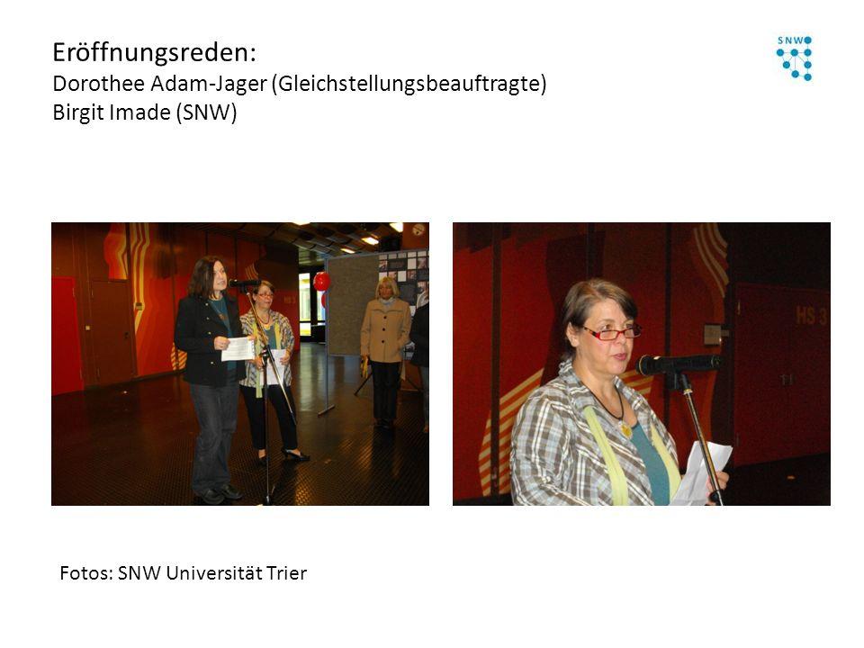 Eröffnungsreden: Dorothee Adam-Jager (Gleichstellungsbeauftragte) Birgit Imade (SNW) Fotos: SNW Universität Trier
