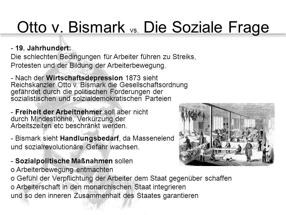 Otto v. Bismark vs. Die Soziale Frage - 19. Jahrhundert: Die schlechten Bedingungen für Arbeiter führen zu Streiks, Protesten und der Bildung der Arbe