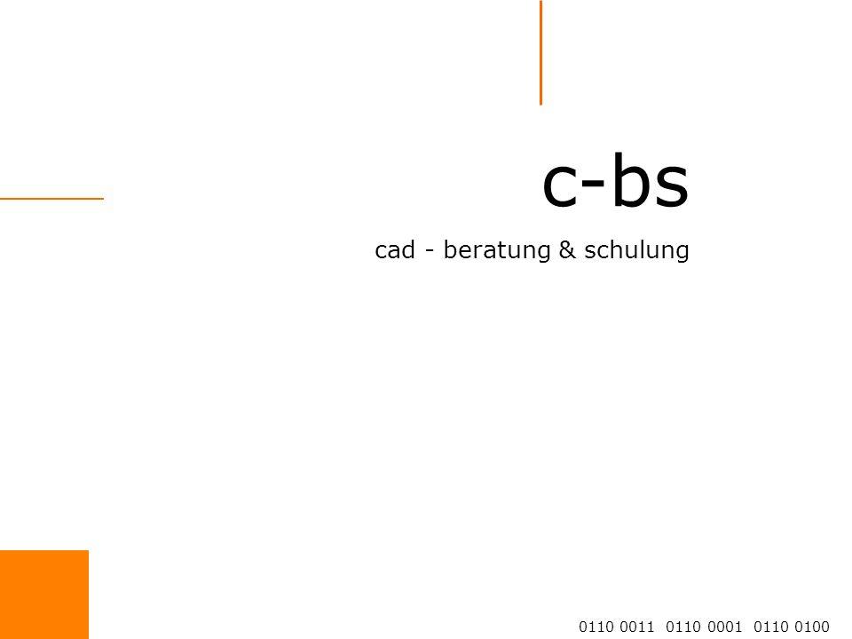 c-bs cad - beratung & schulung 0110 0011 0110 0001 0110 0100