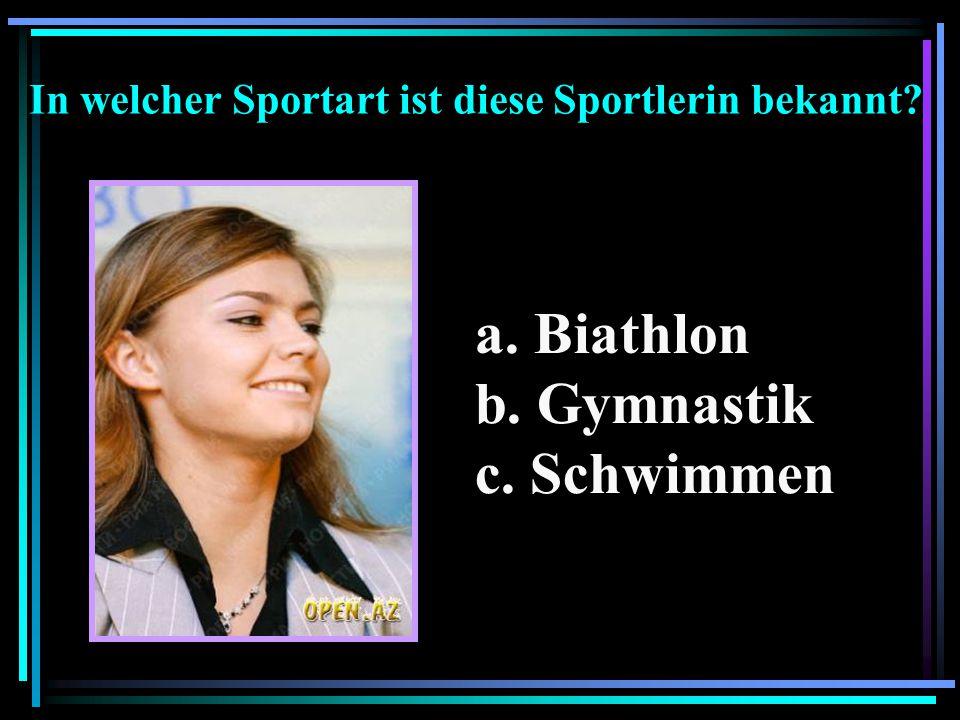 a. Biathlon b. Gymnastik c. Schwimmen In welcher Sportart ist diese Sportlerin bekannt?