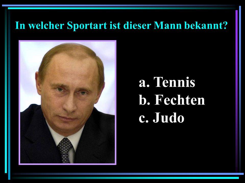 a. Tennis b. Fechten c. Judo In welcher Sportart ist dieser Mann bekannt?