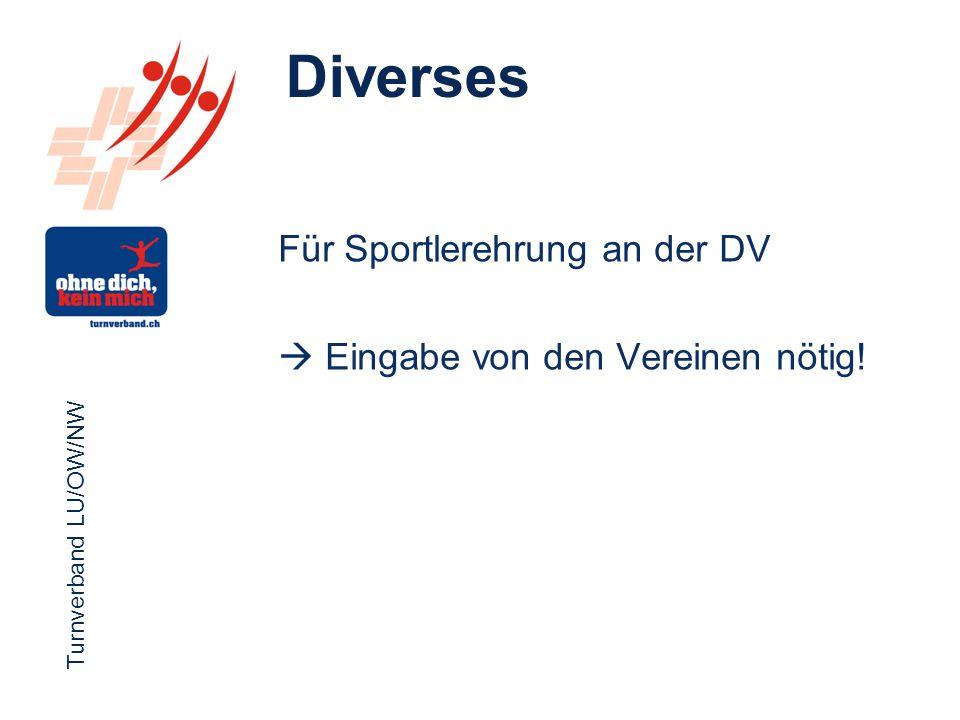 Turnverband LU/OW/NW Funktionärsevent 2012 Turnverband LU/OW/NW Für Sportlerehrung an der DV  Eingabe von den Vereinen nötig.