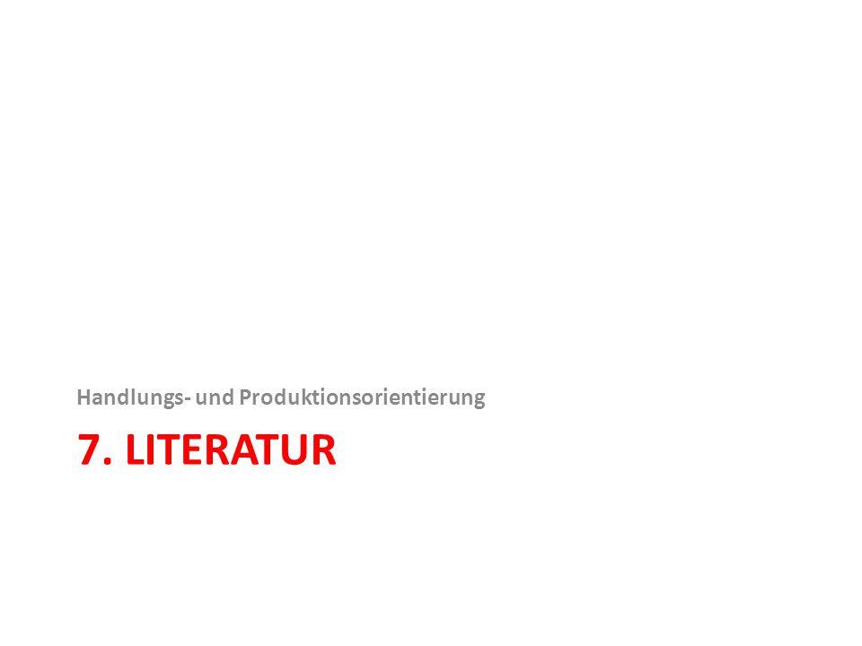 7. LITERATUR Handlungs- und Produktionsorientierung
