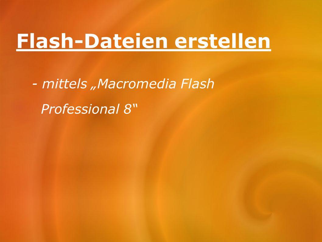 "Flash-Dateien erstellen - mittels ""Macromedia Flash Professional 8"""