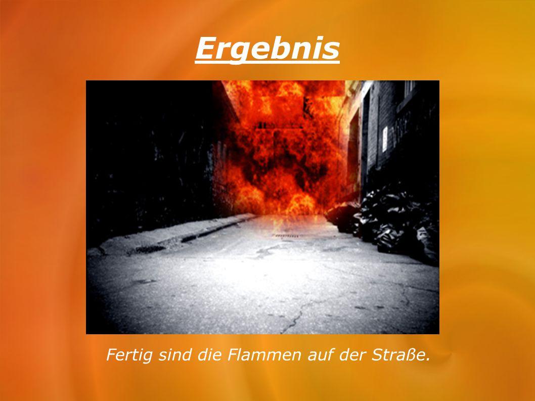 Ergebnis Fertig sind die Flammen auf der Straße.