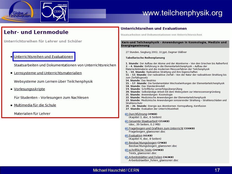 Michael Hauschild / CERN 17 www.teilchenphysik.org