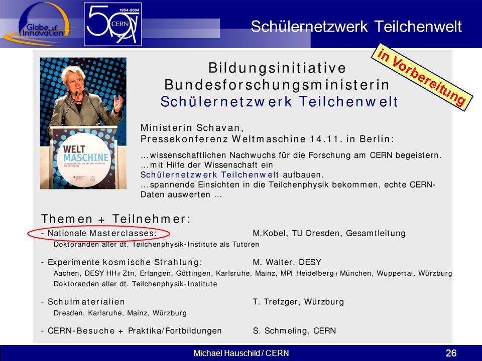 Michael Hauschild / CERN 26 Schülernetzwerk Teilchenwelt in Vorbereitung