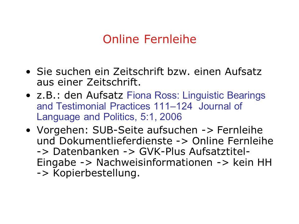 Online Fernleihe Sie suchen ein Zeitschrift bzw. einen Aufsatz aus einer Zeitschrift.