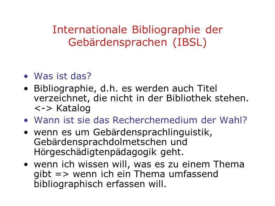 Internationale Bibliographie der Geb ä rdensprachen (IBSL) Was ist das.