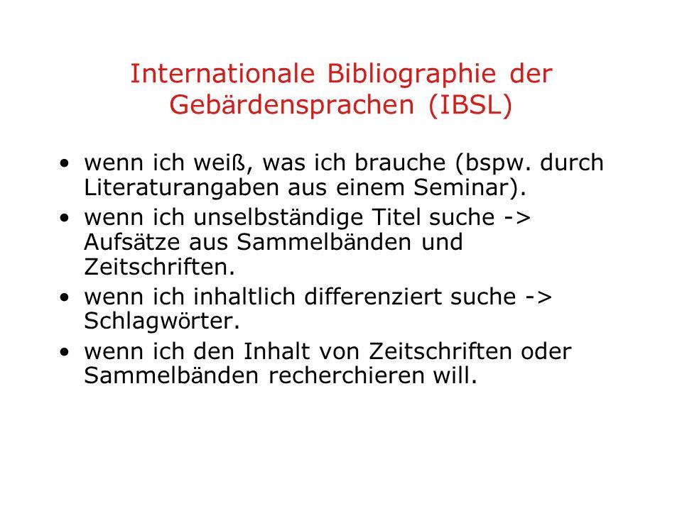 Internationale Bibliographie der Geb ä rdensprachen (IBSL) wenn ich wei ß, was ich brauche (bspw.