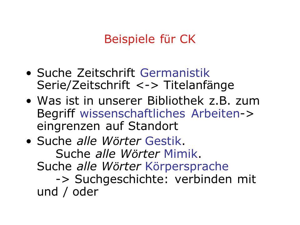 Beispiele f ü r CK Suche Zeitschrift Germanistik Serie/Zeitschrift Titelanf ä nge Was ist in unserer Bibliothek z.B.