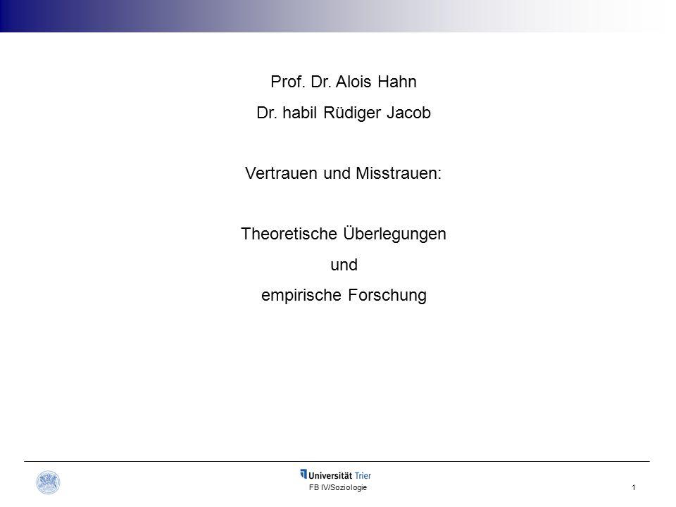 FB IV/Soziologie1 Prof. Dr. Alois Hahn Dr.