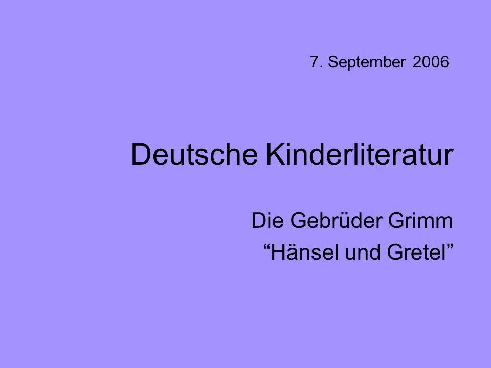 """Deutsche Kinderliteratur Die Gebrüder Grimm """"Hänsel und Gretel"""" 7. September 2006"""