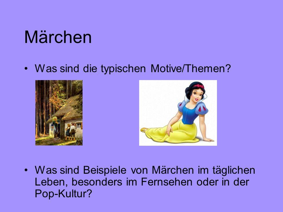 Märchen Was sind die typischen Motive/Themen? Was sind Beispiele von Märchen im täglichen Leben, besonders im Fernsehen oder in der Pop-Kultur?