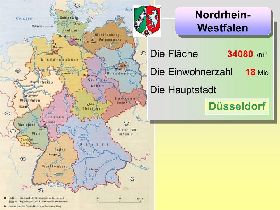 Die Fläche 34080 km 2 Die Einwohnerzahl 18 Mio Die Hauptstadt Die Fläche 34080 km 2 Die Einwohnerzahl 18 Mio Die Hauptstadt Nordrhein- Westfalen Nordrhein- Westfalen Düsseldorf