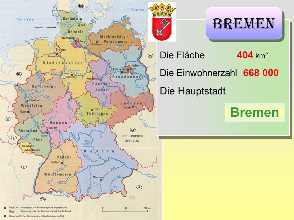 Die Fläche 404 km 2 Die Einwohnerzahl 668 000 Die Hauptstadt Die Fläche 404 km 2 Die Einwohnerzahl 668 000 Die Hauptstadt Bremen