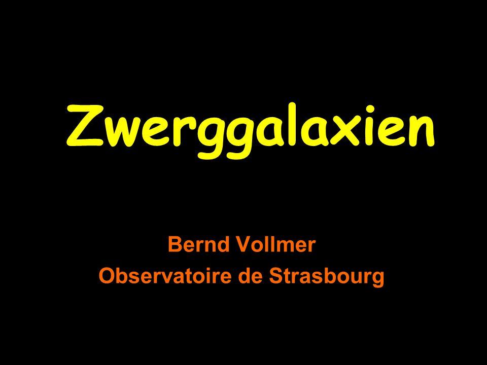 Zwerggalaxien Bernd Vollmer Observatoire de Strasbourg